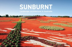 Sunburnt – Landscape Architecture in Australia