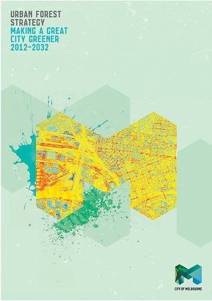 The Urban Forest Strategy and Precinct Plans by City of Melbourne.