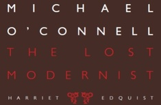Michael OConnell: The Lost Modernist