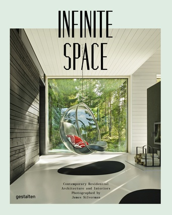 Infinite Space: Contemporary Residential Architecture and Interiors by James Silverman, Robert Klanten