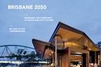 What will Brisbane look like in 2050?