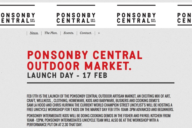 Ponsonby Central: This recently opened upmarket food hall offers a range of artisanal food offerings and a lovely outdoor courtyard to eat them in. Interiors by: Paul Izzard. 136 Ponsonby Road; ponsonbycentral.co.nz.