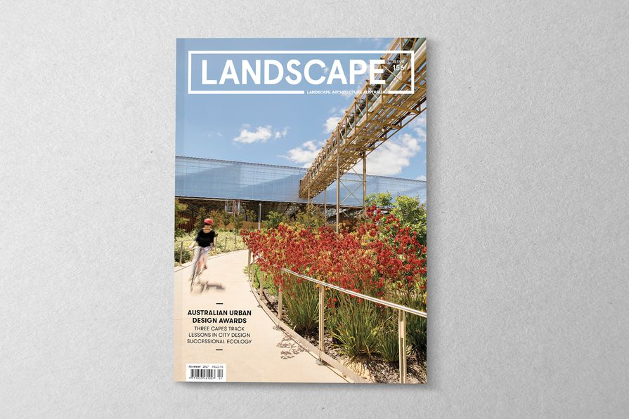 The November 2017 issue of Landscape Architecture Australia.