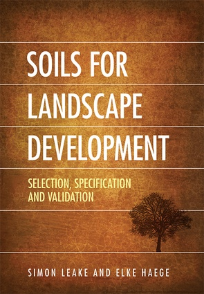<i>Soils for Landscape Development: Selection, Specification and Validation</i> by Elke Landscape Architect & Consulting Arborist.