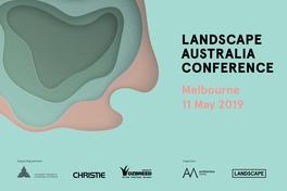 Landscape Australia Conference, Melbourne, May 2019