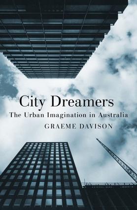 <i>City Dreamers; The urban imagination in Australia</i>, Graeme Davison, NewSouth Publishing, 2016, $34.99.
