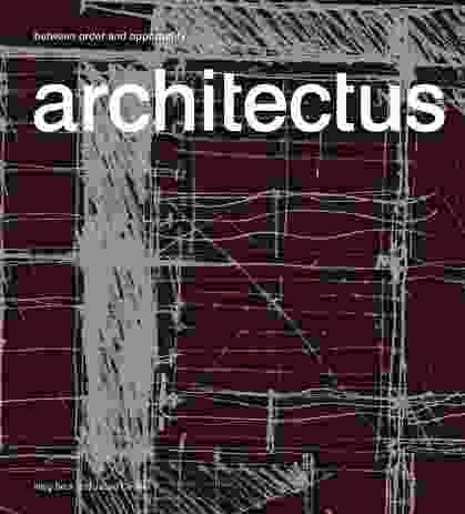 Architectus: between order and opportunity by Haig Beck and Jackie Cooper