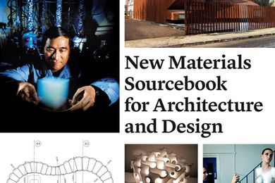 Made of: New materials sourcebook for architecture and design.
