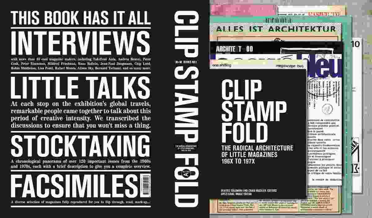 Clip Stamp Fold: The Radical Architecture of Little Magazines 196X to 197X.
