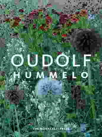 Oudolf Hummelo: A Journey Through a Plantsman's Life