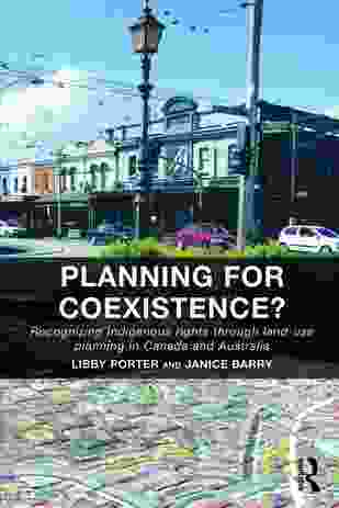 Planning for Coexistence? by Libby Porter and Janice Barry.