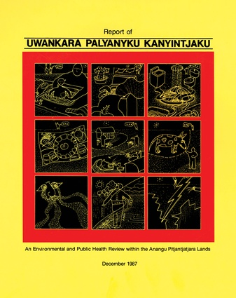 "Report of the <i>Uwankara Palyanyku Kanyintjaku</i>, ""Strategy for Wellbeing"" report (1987) by Nganampa Health Council, South Australian Health Commission and Aboriginal Health Organisation of South Australia."