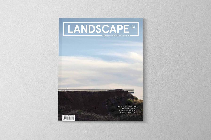 The February 2019 issue of Landscape Architecture Australia.