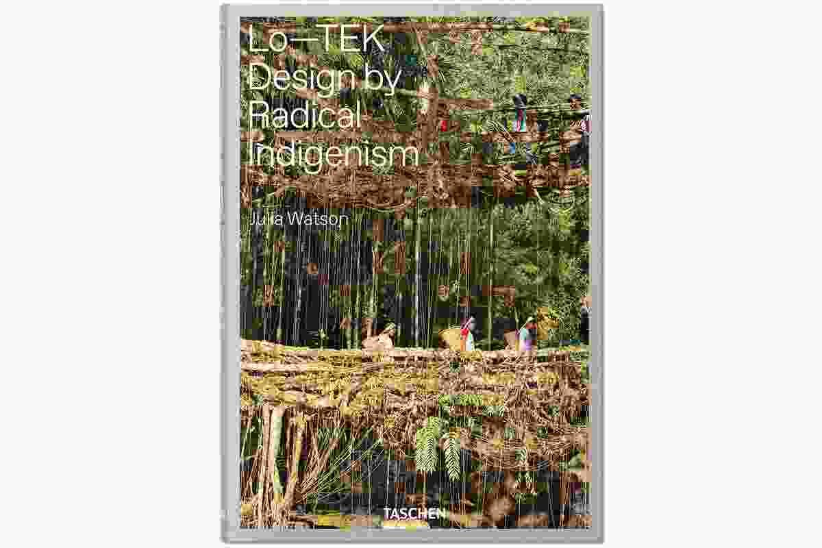 Lo-TEK: Design by Radical Indigenism by Julia Watson.