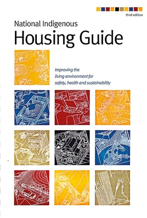 <i>The National Indigenous Housing Guide</i> (2007) for the Australian Government's then Department of Families, Housing, Community Services and Indigenous Affairs.