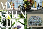 My Green City: Back to Nature with Attitude and Style