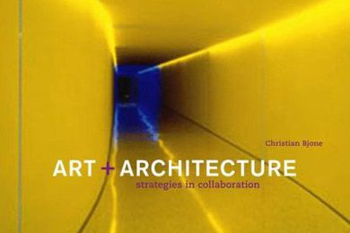 Art and Architecture: Strategies in Collaboration.